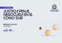 Expertos analizarán la justicia penal negociada en el Cono Sur en seminario online