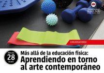 """Escuela de Educación invita al primer conversatorio del 2021: """"Más allá de la educación física: aprendiendo en torno al arte contemporáneo"""""""